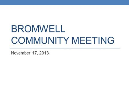 BROMWELL COMMUNITY MEETING November 17, 2013. SCHOOL PERFORMANCE FRAMEWORK (SPF)