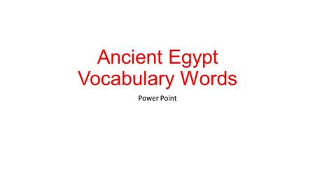 Ancient Egypt Vocabulary Words Power Point. A series of rulers from the same family.