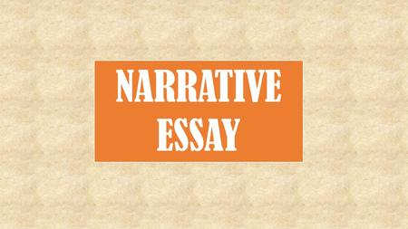 NARRATIVE ESSAY. Group Brainstorming 1. Get into groups of 4. 2. You will have 10 minutes to share your memory trigger list and song of self. 3. Give.