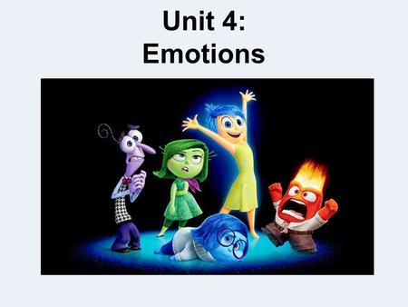 Unit 4: Emotions.