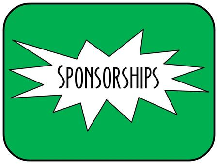 Objectives Explain sponsorship/partnership as it relates to the SER industries Explain the reasons for a company or organization to use sponsorships Identify.