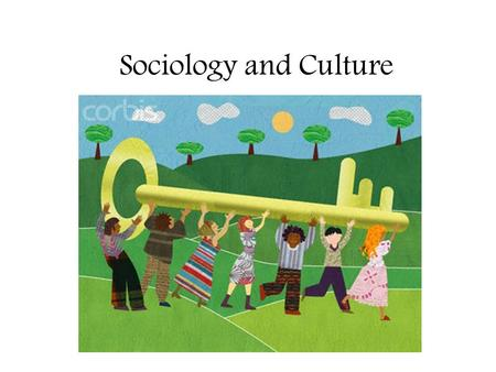 Sociology and Culture. What is Culture? All shared products of human groups Includes… –Physical objects –Beliefs –Values –Behaviors …that are shared by.