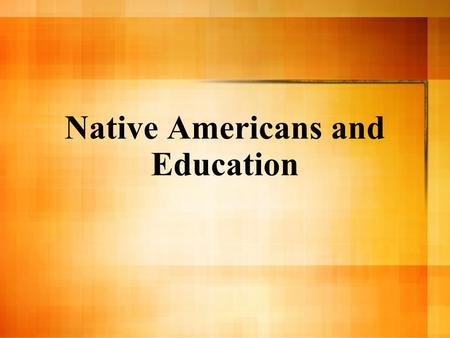 Native Americans and Education. Pluralism vs. Assimilation Pluralism- valuing and maintaining cultural and linguistic differences within a society Assimilation-