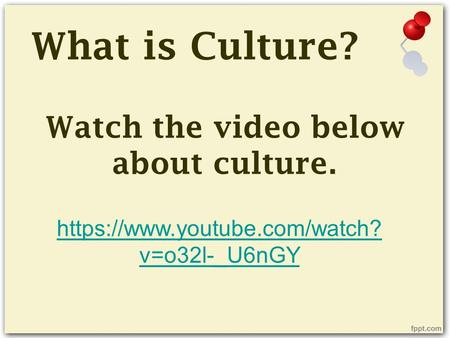Watch the video below about culture.