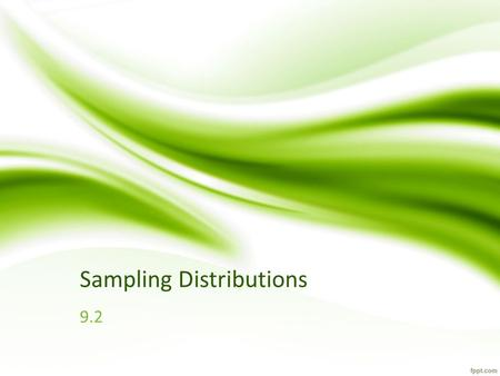 Sampling Distributions 9.2. When a survey is used to gather data, it is important to consider how the sample is selected for the survey. If the sampling.