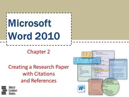 Microsoft Word 2010 Chapter 2 Creating a Research Paper with Citations and References.