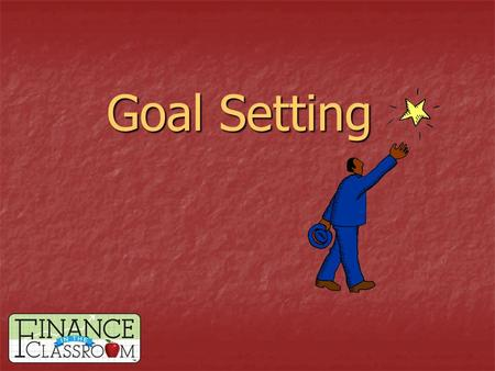 Goal Setting. What is a goal? A written statement of something a person wants or needs to accomplish. A written statement of something a person wants.