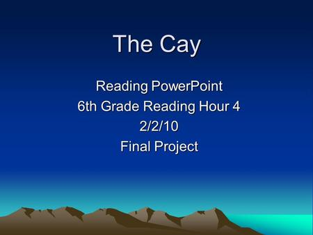 Reading PowerPoint 6th Grade Reading Hour 4 2/2/10 Final Project