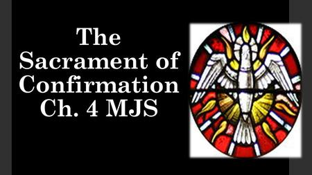 The Sacrament of Confirmation Ch. 4 MJS. Since the beginning the Spirit of God has been connected to the Chosen People and the coming of a Messiah.