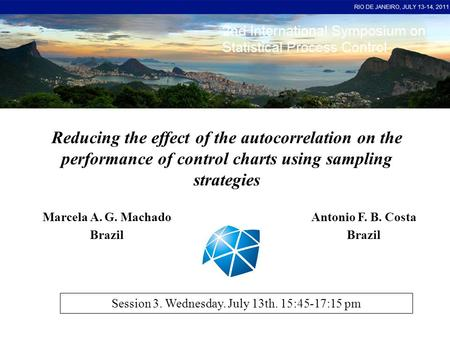 Reducing the effect of the autocorrelation on the performance of control charts using sampling strategies Antonio F. B. Costa Brazil Marcela A. G. Machado.