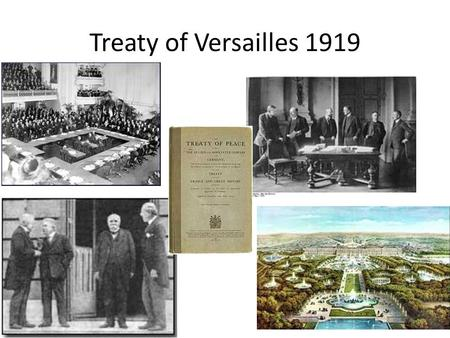 Treaty of Versailles 1919. Aims of Versailles Broadly, it was to sort out the chaos caused by the war. Everyone had their own agenda. What were their.