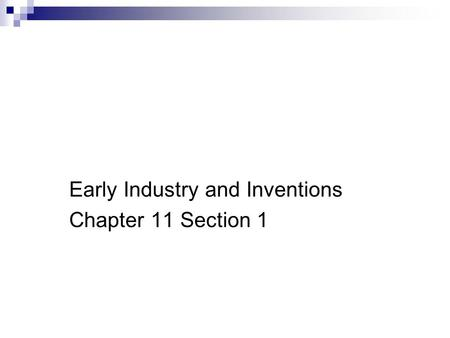 11.1Early Industry and Inventions