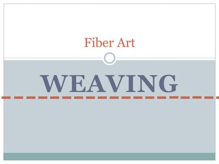 Fiber Art WeAVING.