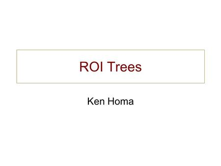 ROI Trees Ken Homa. Capacity Return on Investment Profits Revenue Costs ROI Investment Working Capital Inventory Receivables Payables Plant & Equipment.