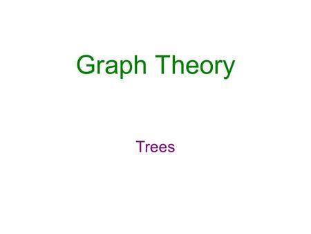 Graph Theory Trees. WHAT YOU WILL LEARN Trees, spanning trees, and minimum-cost spanning trees.