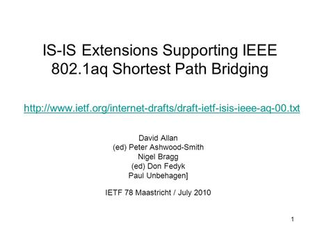 1 IS-IS Extensions Supporting IEEE 802.1aq Shortest Path Bridging