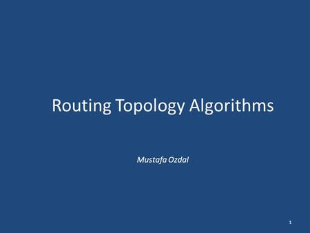 Routing Topology Algorithms Mustafa Ozdal 1. Introduction How to connect nets with multiple terminals? Net topologies needed before point-to-point routing.