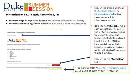 Instructions on how to apply electronically to: Summer College for High School Students (U.S. Students or International Students) Summer Academy for High.