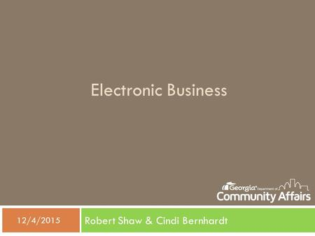 Electronic Business Robert Shaw & Cindi Bernhardt  12/4/2015.