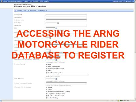 ACCESSING THE ARNG MOTORCYCYLE RIDER DATABASE TO REGISTER.