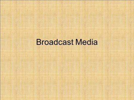 Broadcast Media. Radio Types FM vs. AM radio Public vs. Private radio stations Radio Audience Dayparts Coverage Ratings.