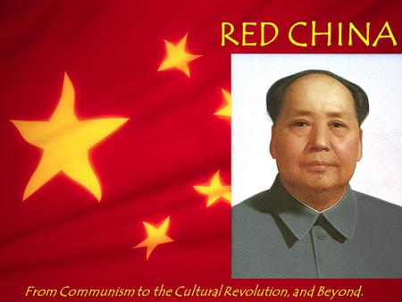 RED CHINA From Communism to the Cultural Revolution, and Beyond.