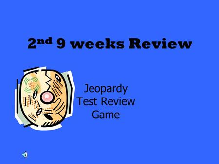 2 nd 9 weeks Review Jeopardy Test Review Game. RedBlueYellowGreenPurple 100 200 300 400 500.