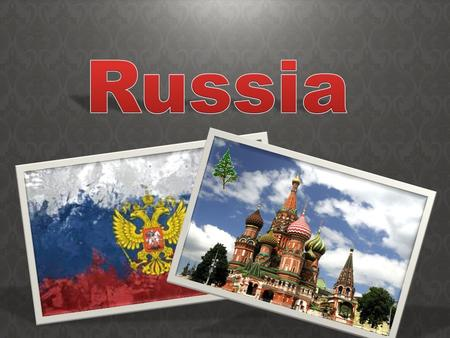 Russia - the largest country in the world. It is washed by the twelve seas and three oceans. Area Russia - seventeen million square kilometers. Russia.