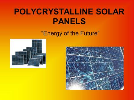 "POLYCRYSTALLINE SOLAR PANELS ""Energy of the Future"""