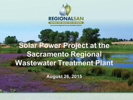 Solar Power Project at the Sacramento Regional Wastewater Treatment Plant August 26, 2015.
