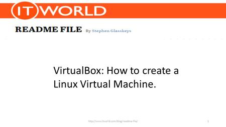 VirtualBox: How to create a Linux Virtual Machine.
