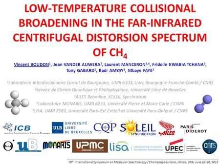 70 th International Symposium on Molecular Spectroscopy / Champaign-Urbana, Illinois, USA, June 22–26, 2015 LOW-TEMPERATURE COLLISIONAL BROADENING IN THE.