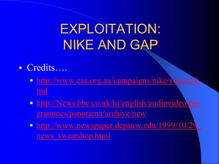 EXPLOITATION: NIKE AND GAP  Credits….   tml  tml 
