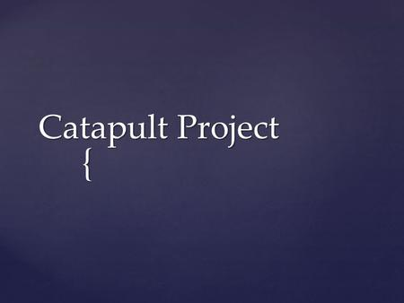 { Catapult Project. We started with just a ¾ inch piece of pvc pipe and decided we needed it more rigid.