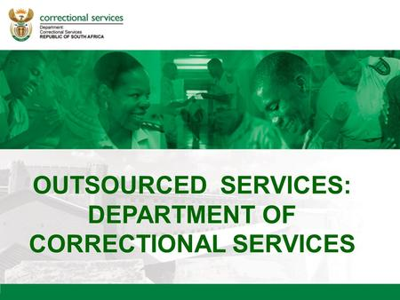 OUTSOURCED SERVICES: DEPARTMENT OF CORRECTIONAL SERVICES.