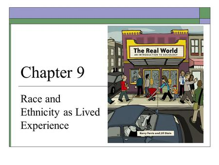Chapter 9 Race and Ethnicity as Lived Experience.