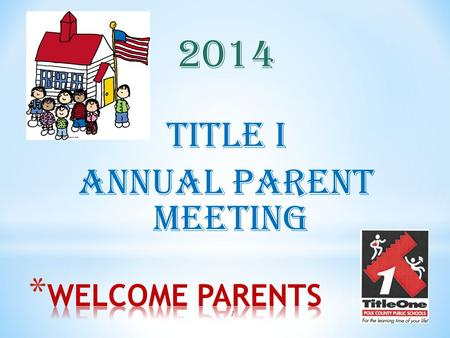 1 2014 Title I Annual Parent Meeting. 2 Let's learn about Title I Title I is the largest federal assistance program for our nation's schools.