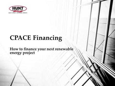 CPACE Financing How to finance your next renewable energy project.