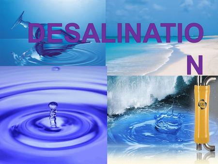 Key questions  What is desalination and How does it work ?  Cost of Desalination  How will desalination help the community?  Methods of Desalination.