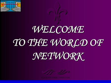 WELCOME TO THE WORLD OF NETWORK CLICKTECHSOLUTION.COM.