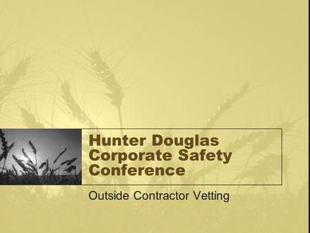 Hunter Douglas Corporate Safety Conference Outside Contractor Vetting.