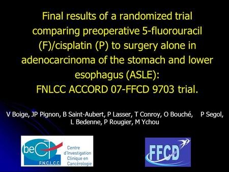 Final results of a randomized trial comparing preoperative 5-fluorouracil (F)/cisplatin (P) to surgery alone in adenocarcinoma of the stomach and lower.