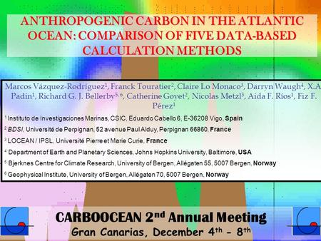 ANTHROPOGENIC CARBON IN THE ATLANTIC OCEAN: COMPARISON OF FIVE DATA-BASED CALCULATION METHODS Marcos Vázquez-Rodríguez 1, Franck Touratier 2, Claire Lo.