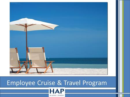 Employee Cruise & Travel Program.  Definition of Two Plans  Benefits  How to Apply Objectives.