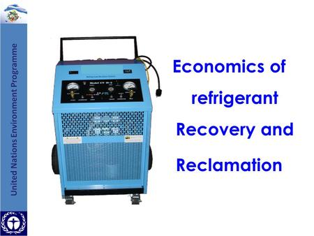 Economics of refrigerant Recovery and