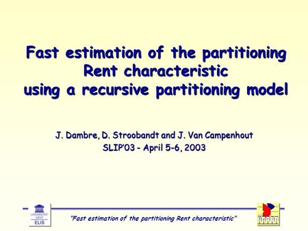 Fast estimation of the partitioning Rent characteristic Fast estimation of the partitioning Rent characteristic using a recursive partitioning model.