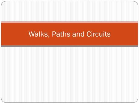 Walks, Paths and Circuits. A graph is a connected graph if it is possible to travel from one vertex to any other vertex by moving along successive edges.