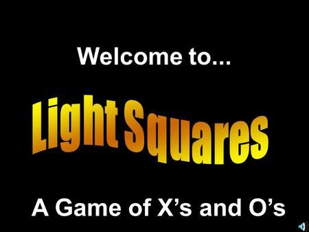 Welcome to... A Game of X's and O's. A Presentation © 2000 - All rights Reserved