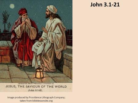 Image produced by Providence Lithograph Company; taken from biblelessonsite.org John 3.1-21.