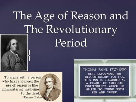 { The Age of Reason and The Revolutionary Period.